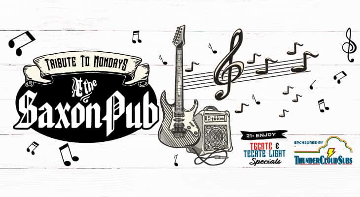 Tribute to Mondays at the Saxon Pub. 21+ Enjoy Tecate and Tecate Light. Supported by Thundercloud Subs