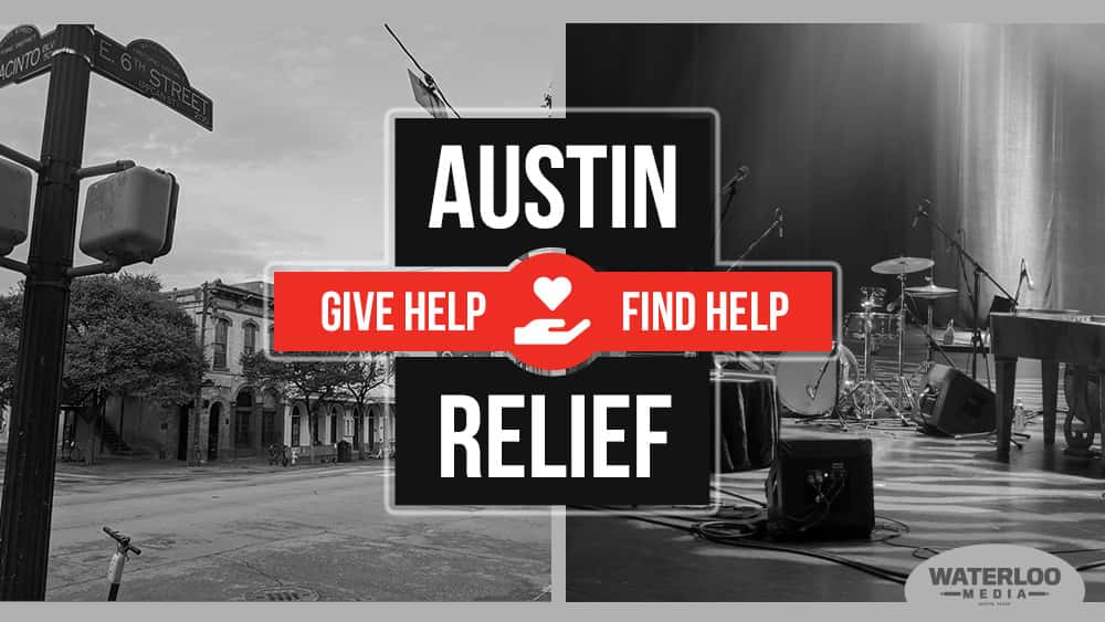 AUSTIN RELIEF. Give Help. Find Help. Waterloo Media, Austin, texas
