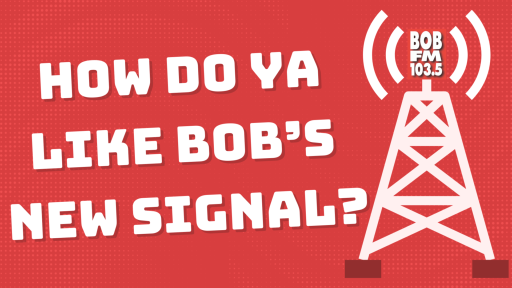 How Do Ya Like BOB's New Signal?