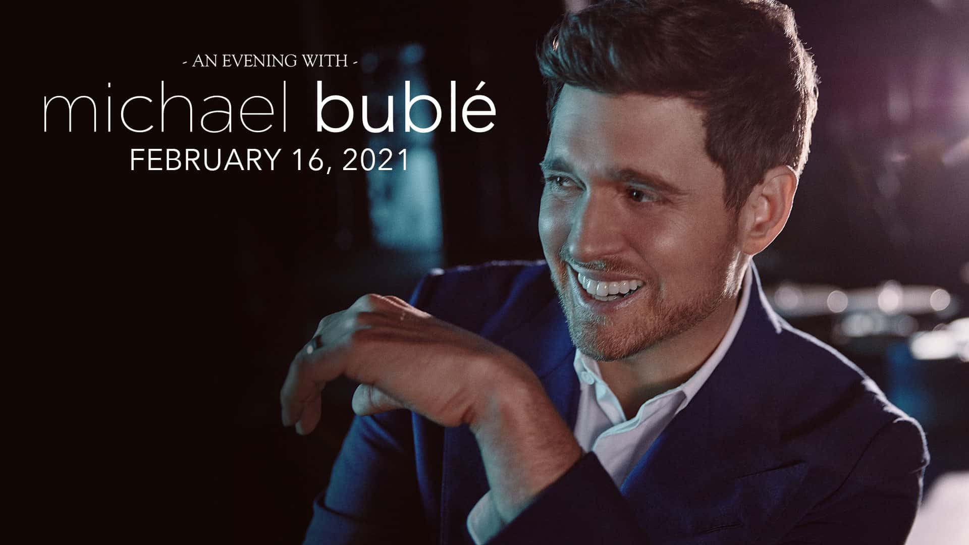Michael Buble, Frank Erwin Center, February 16th 20201