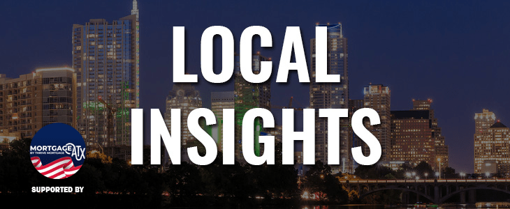 local insights Supported by Mortgage ATX