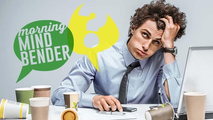 Morning Mindbender for Wednesday 4/10/19