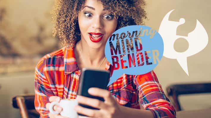 Morning Mindbender for Thursday 4/11/19