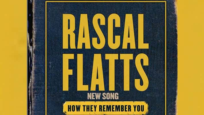 """Rascal Flatts new song 'How They Remember You'"""