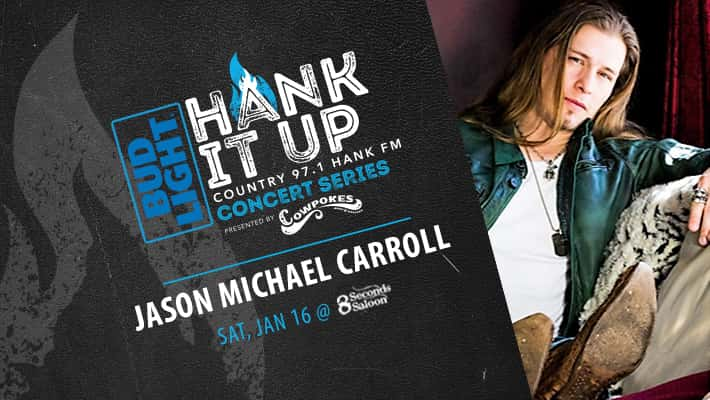 Jason Michael Carroll in leather jacket Bud Light Hank It Up Country 97.1 HANK FM Concert Series Presented By Cowpokes Jason Michael Carroll Saturday January 16th at 8 Seconds Saloon
