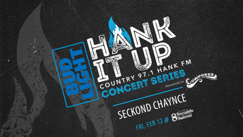 Black leather background with light grey flame Bud Light Hank It Up Country 97.1 HANK FM Concert Series presented by Cowpokes Seckond Chaynce Friday February 12th at 8 Seconds Saloon