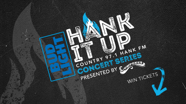 Bud Light HANK IT UP Country 97.1 HANK FM COncert Series presented by cowpokes win tickets blue arrow