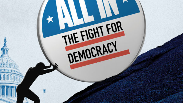 ALL IN: THE FIGHT TO DEMOCRACY