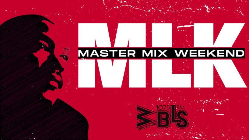 MLK Master Mix Weekend On WBLS