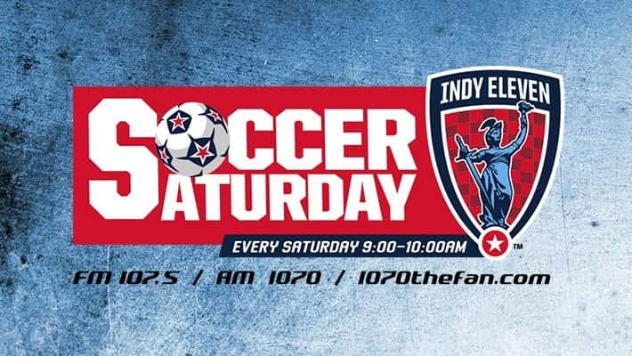 Indy Eleven Soccer Saturday on 93.5/107.5/1070 AM every Saturday morning