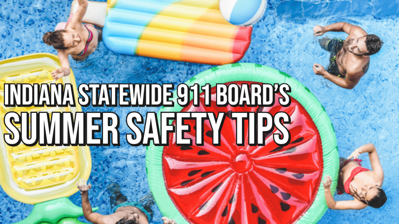 Indiana statewide 911 board's summer safety tips on 1070 The Fan.