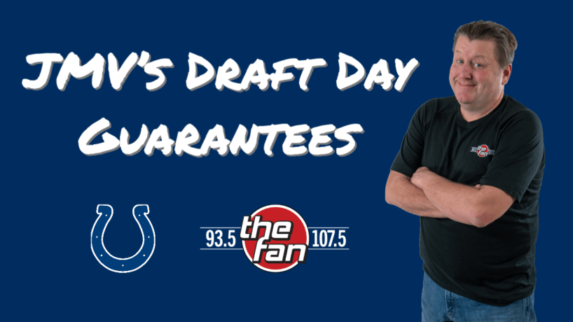 JMV's Draft Day Guarantees, 93.5 and 107.5 The Fan