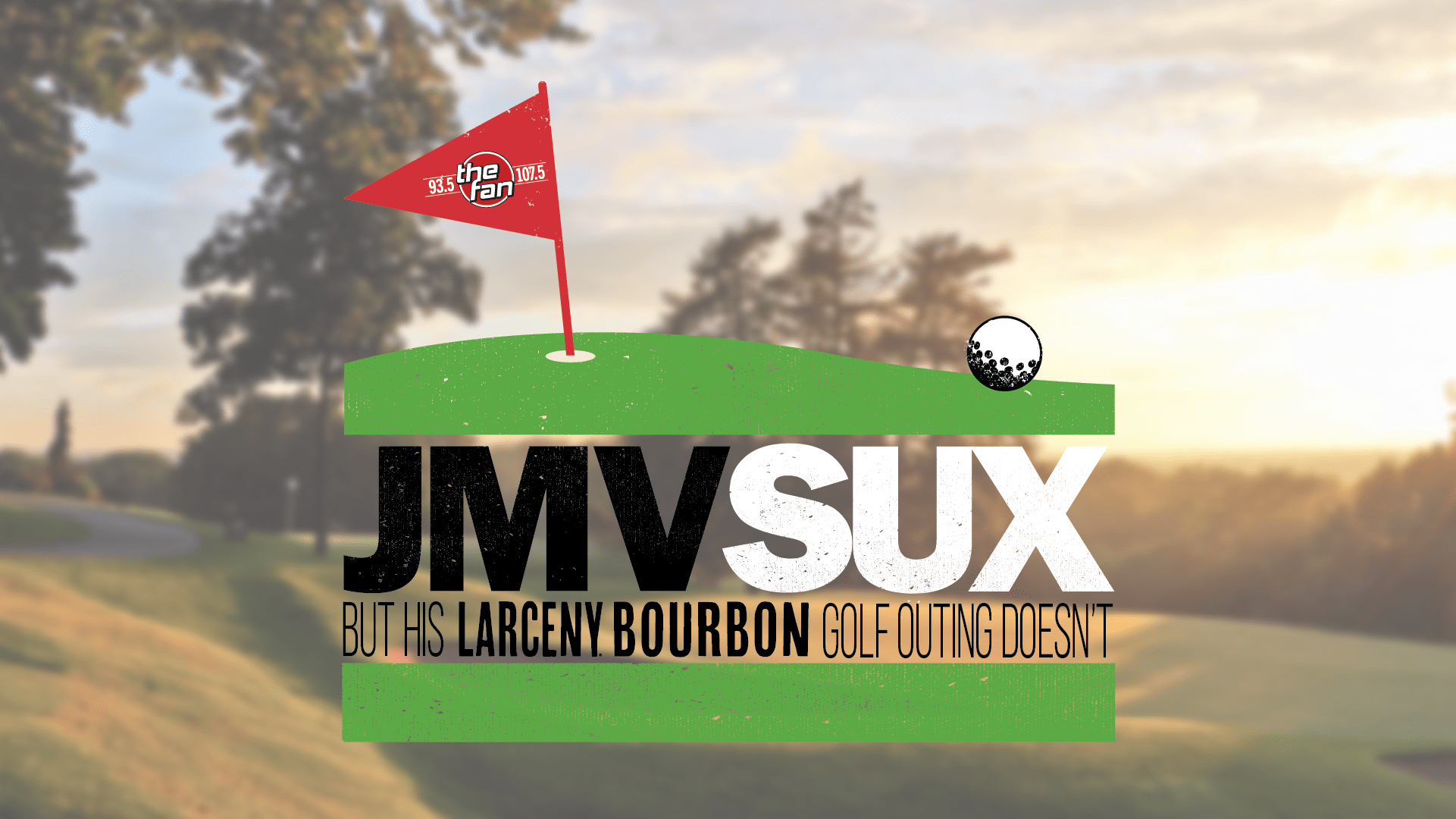JMV Sux But His Larceny Bourbon Golf Outing Doesn't 2020
