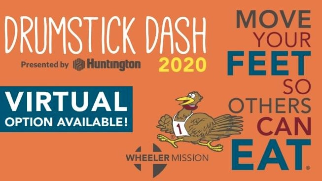 Drumstick Dash 2020 presented by Huntington, Virtual Option Available, Move your feet so others can eat, Wheeler Mission