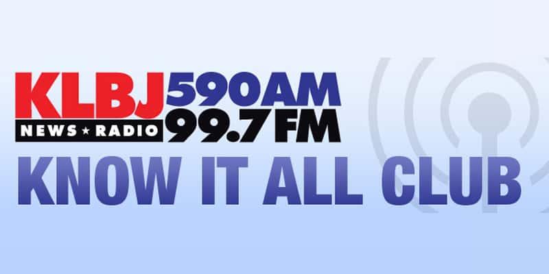 KLBJ-News Radio Know It All Club