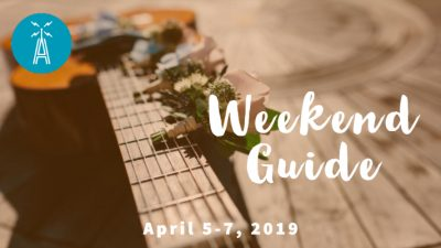 Weekend Guide April 5-7