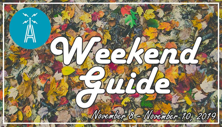Weekend Guide November 8 - November 10