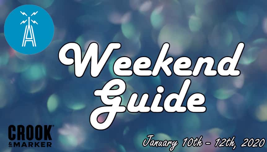 weekend guide january 10th-12th, 2020 Crook and Marker