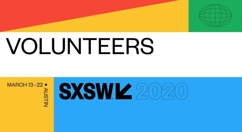 volunteers march 13th-22nd Austin SXSW 2020
