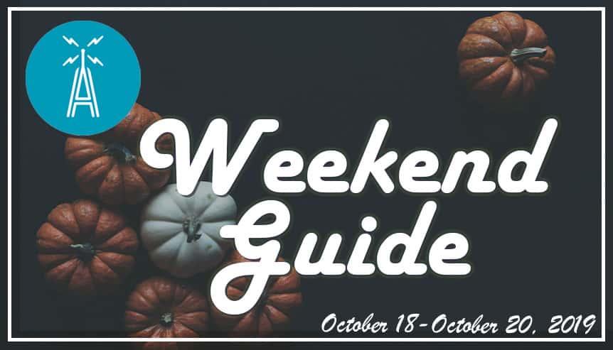 Weekend Guide Oct 18 - Oct 20