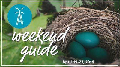 Weekend Guide April 19-21