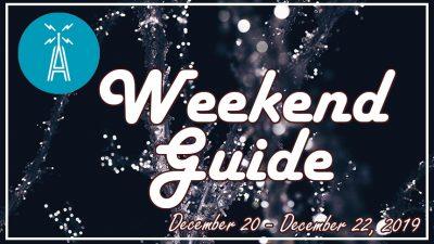 Weekend Guide December 20 - December 22, 2019