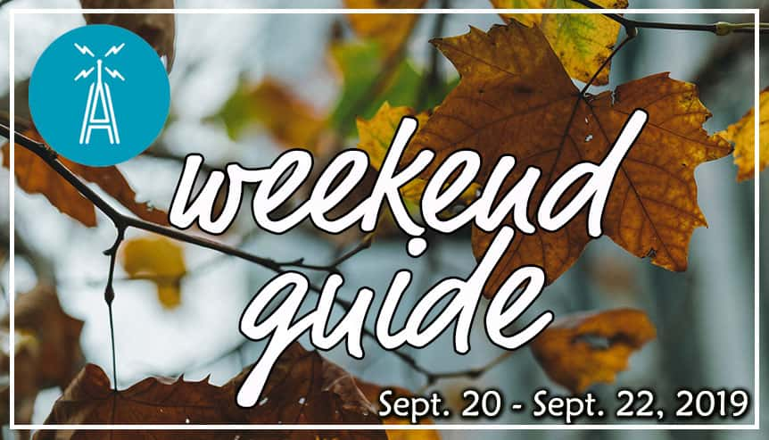 Weekend Guide September 20- September 22
