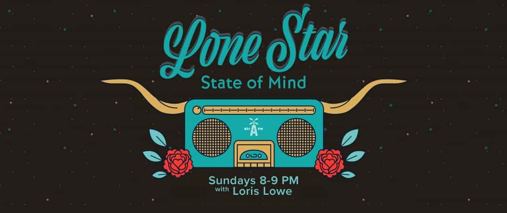 Lone Star State of Mind with Loris Lowe | Sundays 8-9 pm