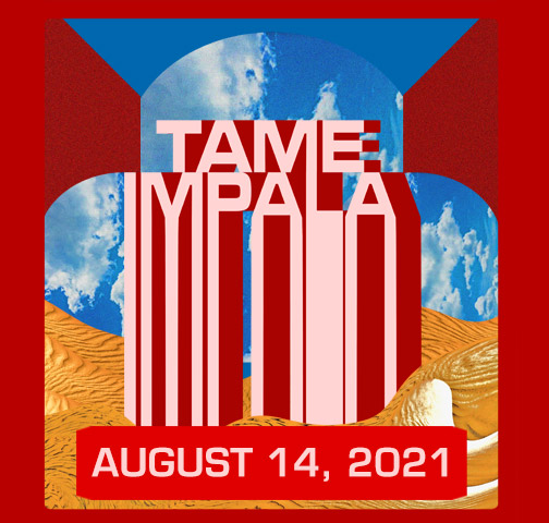 Tame Impala August 14th, 2021