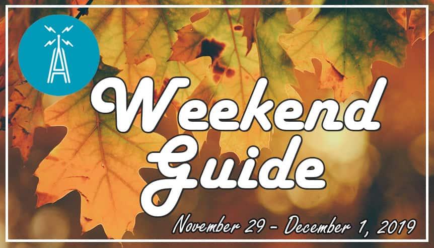 weekend guide november 29 - december 1, 2019