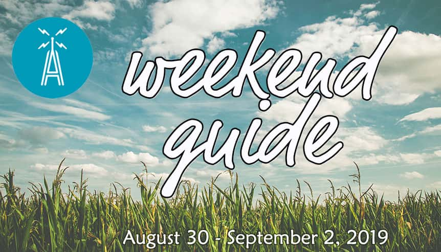 Weekend Guide August 30 through September 2
