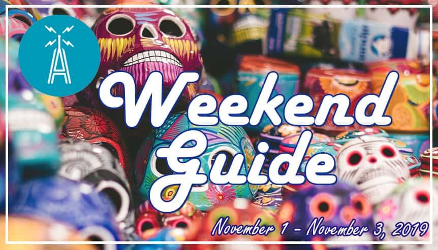 Weekend Guide November 1 - November 3, 2019