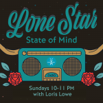 New Texas Music From Lowin, Pike and Sutton, Moana Tela And Much More on the Lone Star State of Mind Playlist