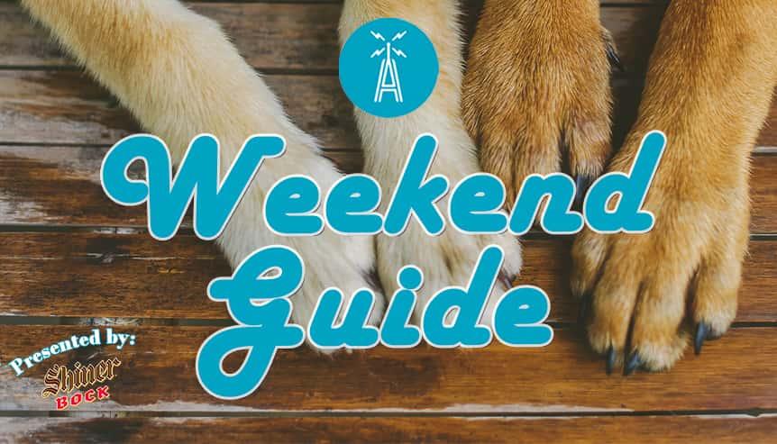 Weekend Guide Presented By Shiner Bock