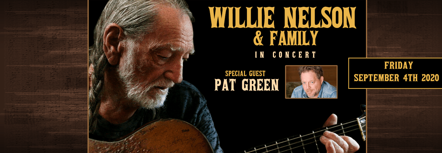 Willie Nelson with Special Guest Pat Green Sept 4th