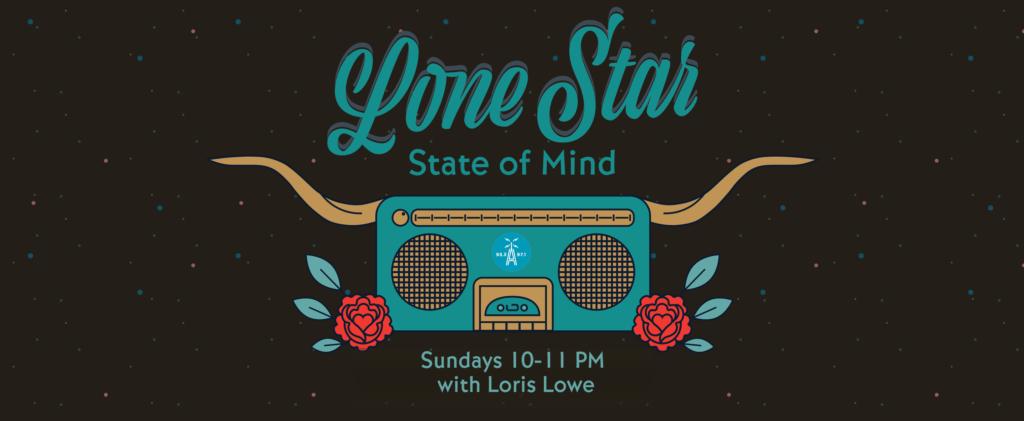 Lone Star State of Mind, Sundays 10-11 p.m. with Loris Lowe