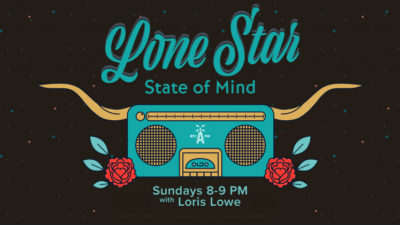 Lone Star State of Mind - Sundays 8-9PM with Loris Lowe