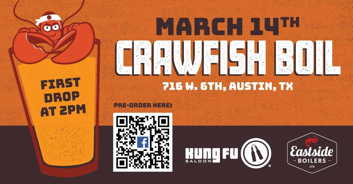 March 14th Crawfish Boil 716 W. 6th Austin, TX