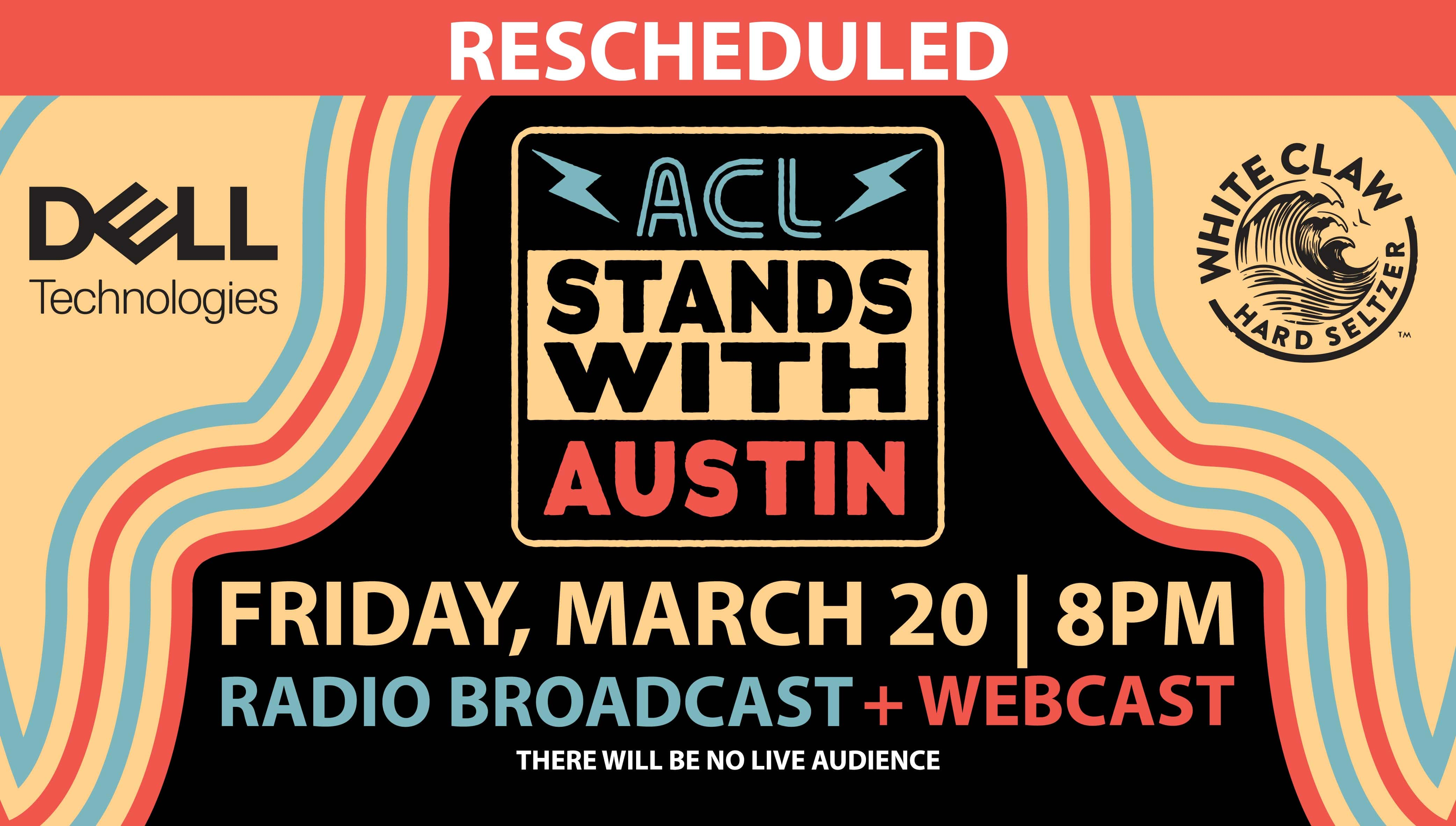 ACL Stands with Austin Friday, March 20th Radio Broadcast + Webcast Rescheduled