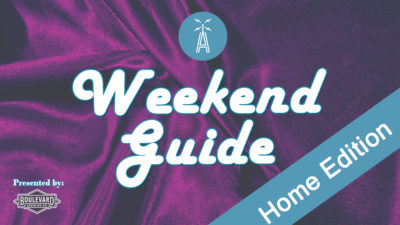 Weekend Guide Home Edition Presented by Boulevard Brewing Company