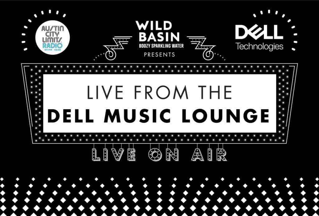 ACLR's Dell Music Lounge presented by Wild Basin Boozy Sparkling Water and Dell Technologies