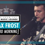 Best of the Dell Music Lounge: Max Frost