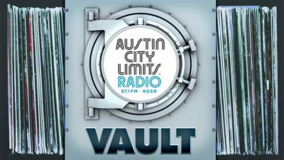 Austin City Limits Radio The Vault