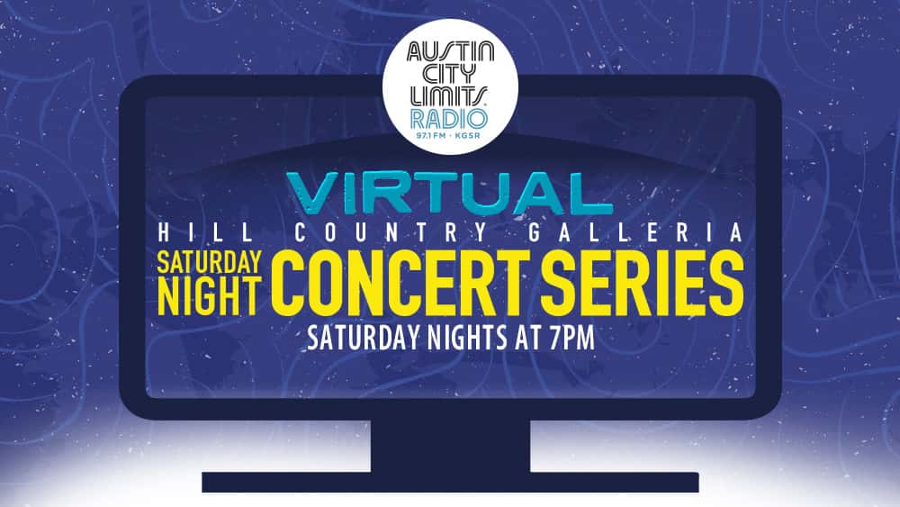 ACLR virtual hill country galeria saturday night concert series - saturday nights at 7pm