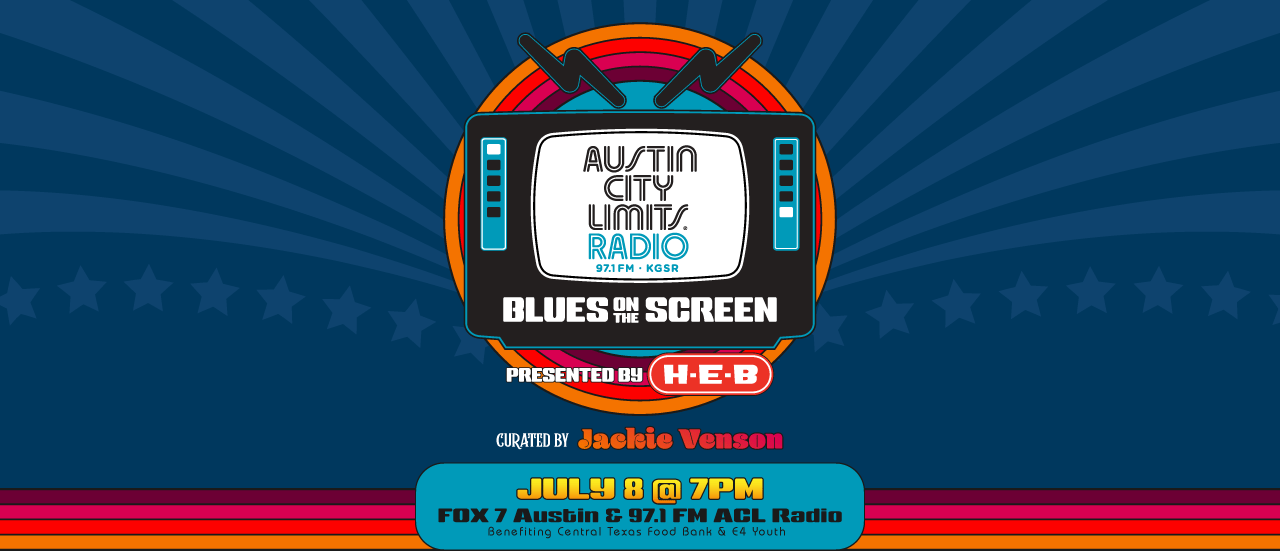 Blues on the Screen presented by HEB and curated by Jackie Venson | July 8th @ 7PM on FOX 7 Austin and 97.1 FM ACL Radio