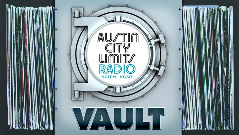 This Week from the Vault Austin City Limits Radio