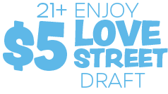 21+ Enjoy Love Street Draft