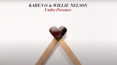 Karen O and Willie Nelson Under Pressure cover art