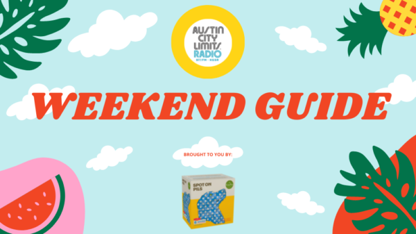 Austin City Limits Radio Weekend Guide July 30th- August 1st