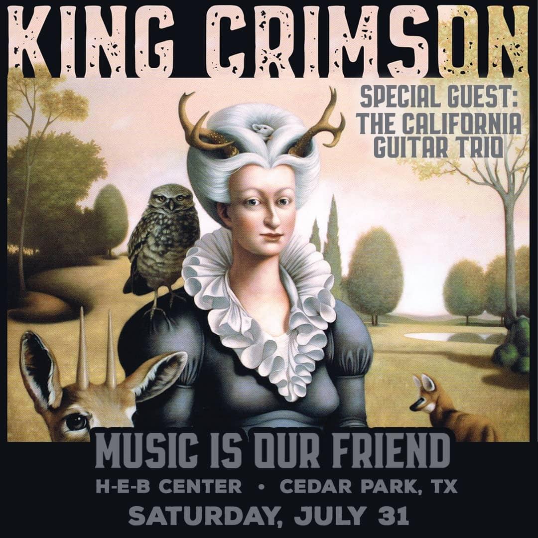 King Crimson with special guest The California Guitar Trio H-E-B Center RETURN TO LIVE!